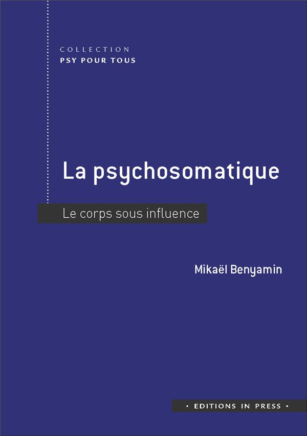 LA PSYCHOSOMATIQUE   LE CORPS SOUS INFLUENCE